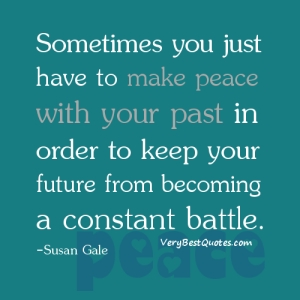 Sometimes-you-just-have-to-make-peace-with-your-past-in-order-to-keep-your-future-from-becoming-a-constant-battle.-Susan-Gale