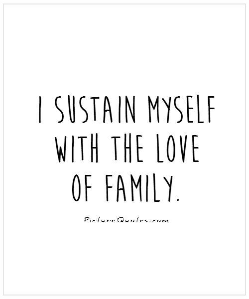 i-sustain-myself-with-the-love-of-family-quote-1