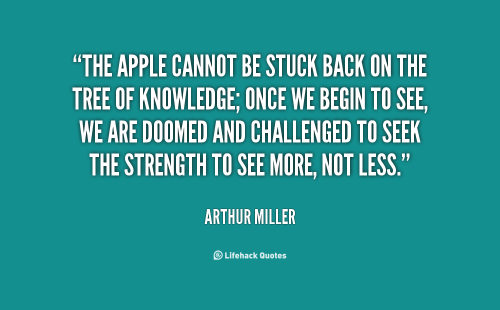 quote-Arthur-Miller-the-apple-cannot-be-stuck-back-on-63811