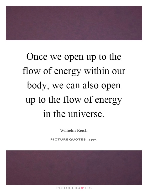 once-we-open-up-to-the-flow-of-energy-within-our-body-we-can-also-open-up-to-the-flow-of-energy-in-quote-1
