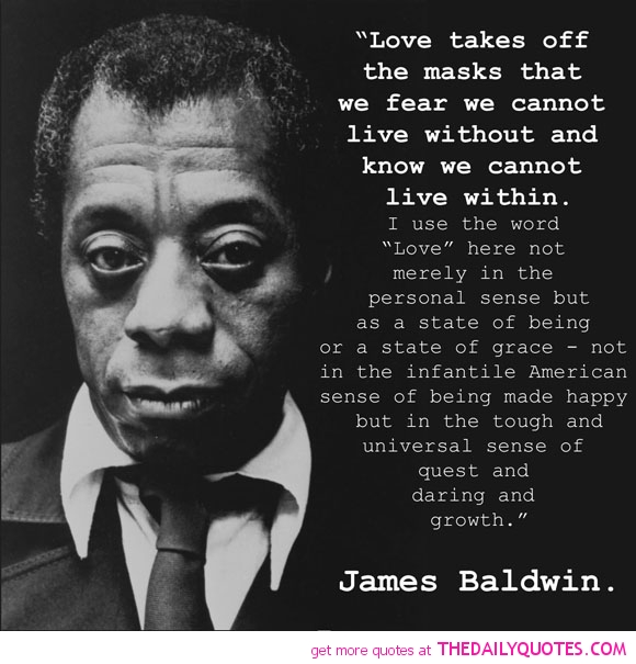 love-takes-off-masks-james-baldwin-quotes-sayings-pictures.jpg